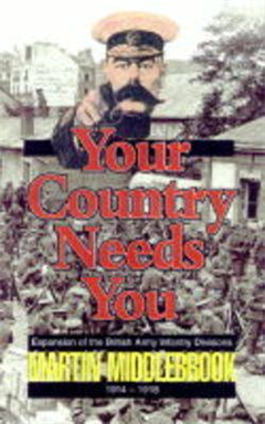 Your Country Needs You!: Expansion of the British Army Infantry Division, 1914-18