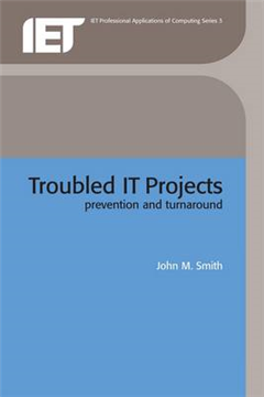Troubled IT Projects: Prevention and turnaround