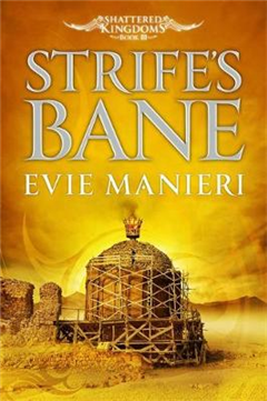 Strife\'s Bane: Shattered Kingdoms: Book 3