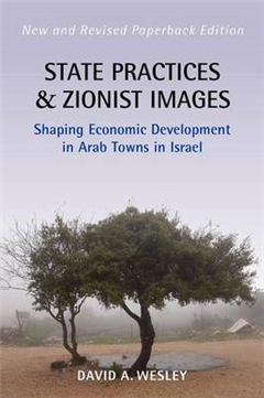 State Practices and Zionist Images: Shaping Economic Development in Arab Towns in Israel