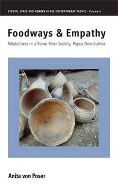 Foodways and Empathy: Relatedness in a Ramu River Society, Papua New Guinea