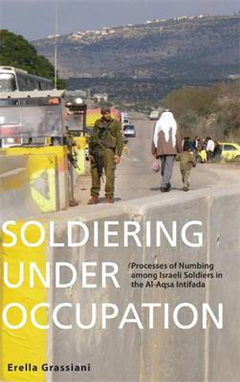 Soldiering Under Occupation: Processes of Mubing Among Israeli Soldiers in the Al-Aqsa Intifada