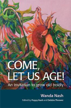 Come Let Us Age!