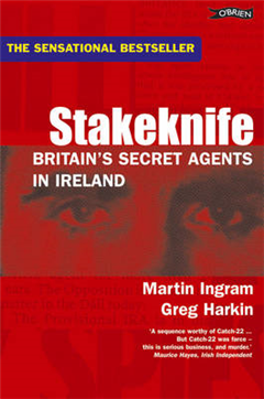Stakeknife: Britain\'s Secret Agents in Ireland