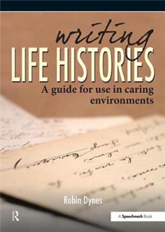 Writing Life Histories: A Guide for Use in Caring Environments
