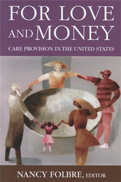 For Love and Money: Care Provision in the United States