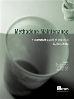 Methadone Maintenance: A Pharmacist\'s Guide to Treatment, 2nd Edition