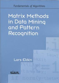 Matrix Methods in Data Mining and Pattern Recognition