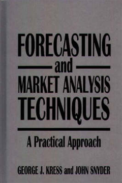 Forecasting and Market Analysis Techniques: A Practical Approach