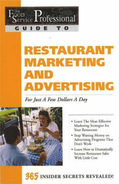 Food Service Professionals Guide to Restaurant Marketing & Advertising: For Just a Few Dollars a Day
