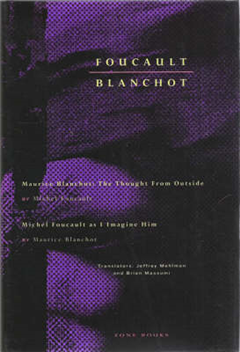 Foucault / Blanchot: Maurice Blanchot: The Thought from Outside and Michel Foucault as I Imagine Him