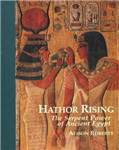 Hathor Rising: The Secret Power of Ancient Egypt