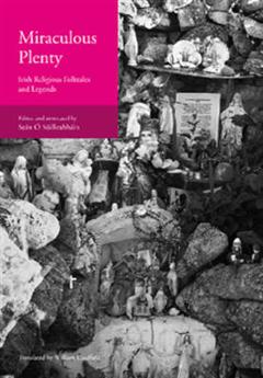 Miraculous Plenty: Irish Religious Folktales and Legends