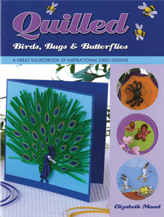Quilled Birds, Bugs and Butterflies