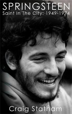 Springsteen: Saint In The City: 1949 - 1974