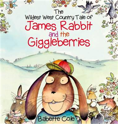 Wild West Country Tale of James Rabbit and the Giggleberries