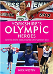 Yorkshire\'s Olympic Heroes