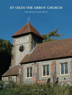 St Giles the Abbot Church, Farnborough, Kent: Guide Book