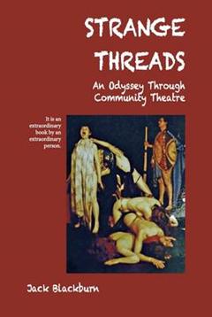 Strange Threads: An Odyssey Through Community Theatre