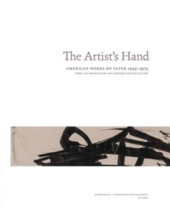 The Artist\'s Hand: American Works on Paper 1945-1975