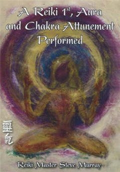 Reiki 1st, Aura & Chakra Attunement Performed