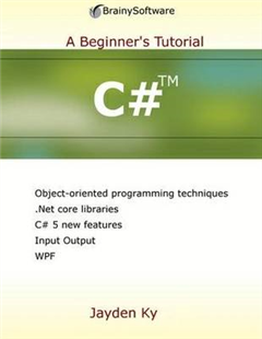 C#: A Beginner's Tutorial