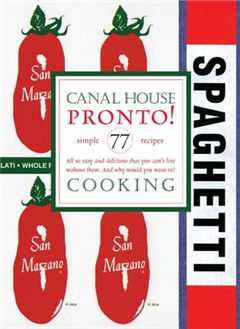 Canal House Cooking: Pronto: Volume 8
