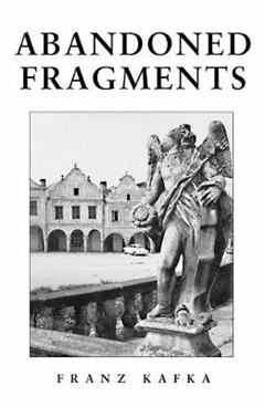 Abandoned Fragments: Unedited Works 1897-1917