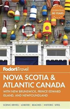 Fodor\'s Nova Scotia & Atlantic Canada
