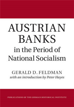 Publications of the German Historical Institute: Austrian Banks in the Period of National Socialism