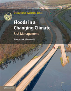 International Hydrology Series: Floods in a Changing Climate: Risk Management