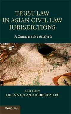 Trust Law in Asian Civil Law Jurisdictions: A Comparative Analysis
