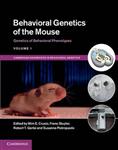 Behavioral Genetics of the Mouse: Volume 1, Genetics of Behavioral Phenotypes