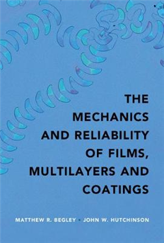 Mechanics and Reliability of Films, Multilayers and Coatings