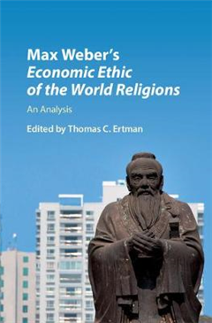 Max Weber's Economic Ethic of the World Religions