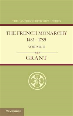 French Monarchy 1483-1789: Volume 2