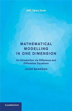 Mathematical Modelling in One Dimension: An Introduction via Difference and Differential Equations