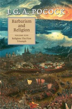 Barbarism and Religion: Volume 5, Religion: The First Triump