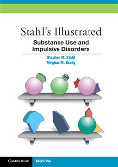 Stahl\'s Illustrated Substance Use and Impulsive Disorders