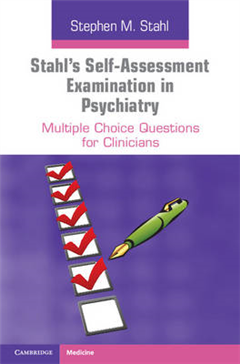 Stahl\'s Self-Assessment Examination in Psychiatry: Multiple Choice Questions for Clinicians