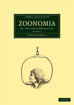 Zoonomia: Volume 2: Or, the Laws of Organic Life