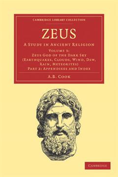 Zeus 3 Volume Set in 8 Pieces Zeus God of the Dark Sky (Thunder and Lightning): Volume 2 Zeus: Part 2: Appendixes and Index