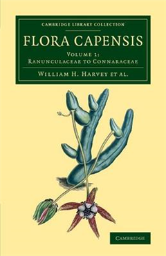 Flora Capensis: Being a Systematic Description of the Plants of the Cape Colony, Caffraria and Port Natal, and Neighbouring Territories