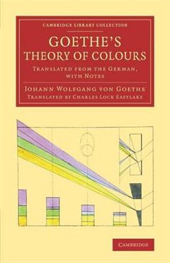Goethe\'s Theory of Colours: Translated from the German, with Notes