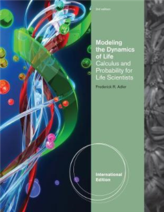 Modeling the Dynamics of Life: Calculus and Probability for Life Scientists, International Edition