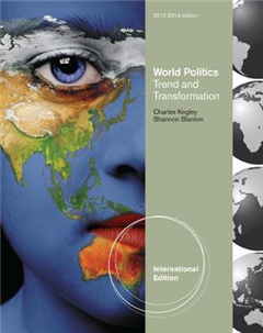 World Politics: Trend and Transformation, 2012 - 2013 Edition, International Edition
