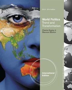 World Politics: Trend and Transformation, 2013 - 2014 Edition, Update International Edition