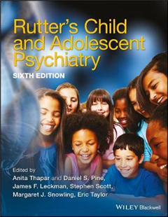Rutter\'s Child and Adolescent Psychiatry