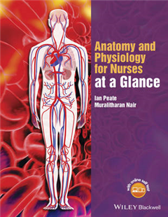 Anatomy and Physiology for Nurses at a Glance