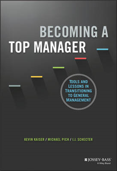 Becoming A Top Manager: Tools and Lessons in Transitioning to General Management